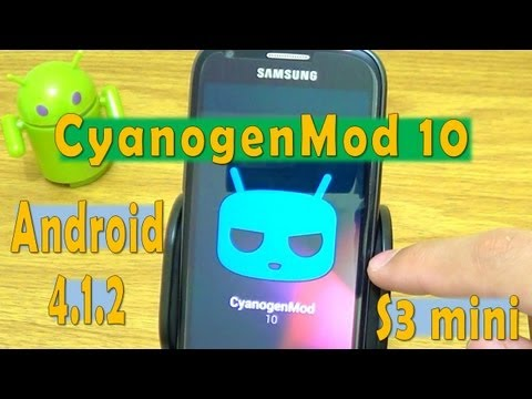 [Tutorial] CyanogenMod 10 Samsung Galaxy S3 mini Android 4.1.2 JB