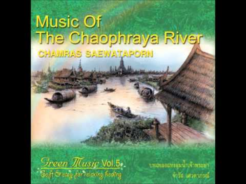 Chamras Saewataporn – Music of the Chaophraya River