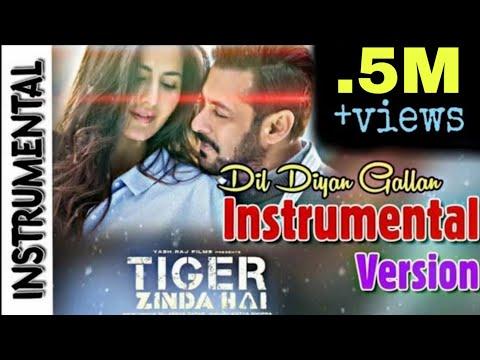 Dil Diya Gallan - Instrumental Version | Tiger Zinda Hai | Salman Khan, Atif Aslam, Katrina