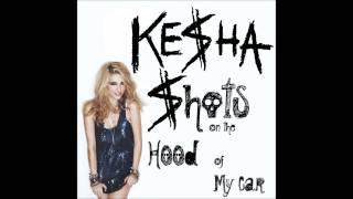 Watch Kesha Shots On The Hood Of My Car video