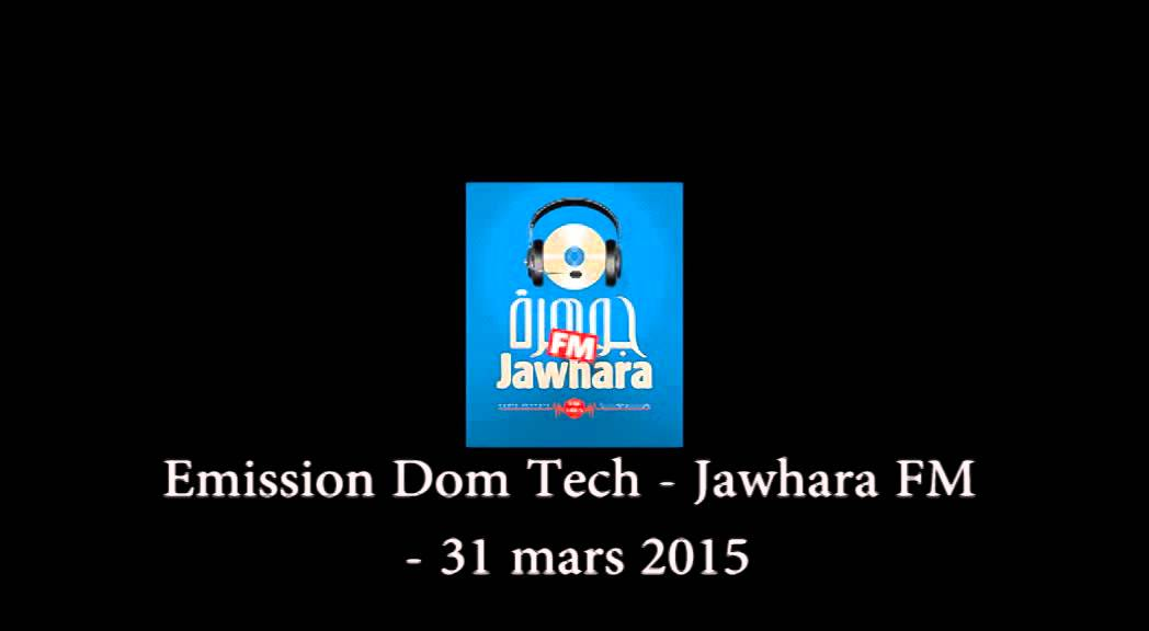 Emission Dom-Tech -ASUS Jawhara FM 31-mars-2015 Part1 - YouTube