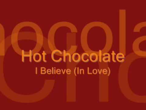 Hot Chocolate - I Believe  (In Love)