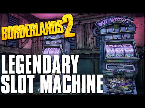 Borderlands 2 tiny tina slot machine odds
