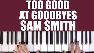 download musica HOW TO PLAY: TOO GOOD AT GOODBYES - SAM SMITH