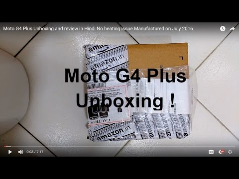 Moto G4 Plus Unboxing And Review In Hindi No Heating Issue Manufactured On July 2016