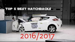 Top 5 Best Hatchbacks (2016/2017) [BASED ON SAFETY RATING] [Crash Test]