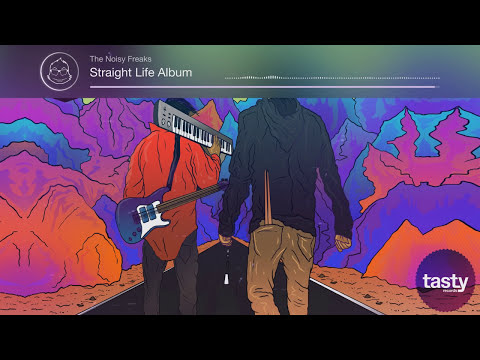 The Noisy Freaks - Straight Life Album Mix [Tasty Release]