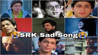 Srk Sad Song    whatsapp status    Lovely Video    Must watch ❤ ❤