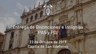 Solemne acto de Entrega de Distinciones e Insignias al PAS y PDI · 23/10/2019