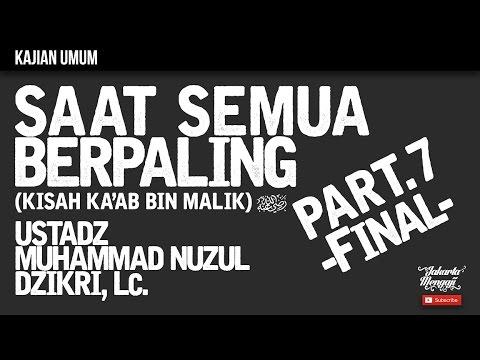 Kajian Islam : The Rabbaanians : Saat Semua Berpaling Part.7 [FINAL] - Ustadz M. Nuzul Dzikri, Lc.