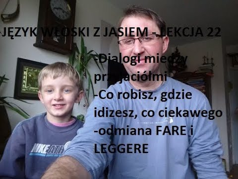 22. JĘZYK WŁOSKI Z JASIEM Język Włoski Dla Dzieci/ Rodziców Dla Całej Rodziny -LEZIONE PER I BAMBINI