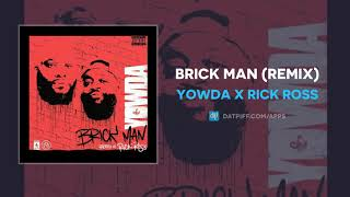 "Rick Ross x Yowda ""Brick Man"" (Remix)"