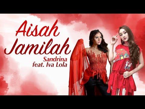 Aisah Jamilah – Sandrina Feat. Iva Lola (non Official Video Lirik) | PAHE KUOTA