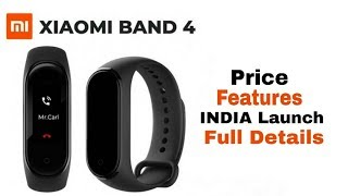 Mi Band 4 - Features and Price - India Launch - Full Details || Latest Launch 2019 ||