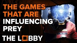 The Games That Are Influencing Prey - The Lobby