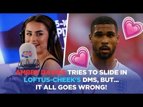 Amber Davies Goes To Slide In Loftus-Cheek's DMs, And Sees They've Already Been Flirting