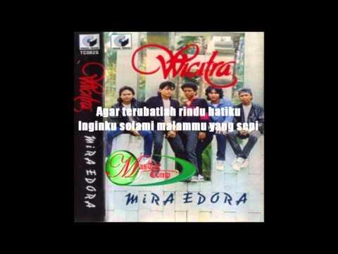 Wicitra - Mira Edora (lirik) video