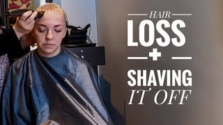 HAIR LOSS + SHAVING MY HEAD  |  My Cancer Journey