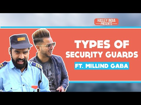 TYPES OF SECURITY GUARDS  Ft. MILLIND GABA | Hasley India thumbnail