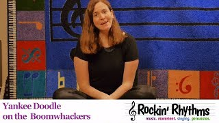How to play Yankee Doodle on the Boomwhackers
