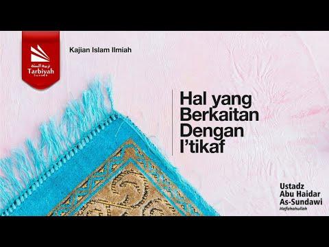 Hal Yang Berkaitan Dengan I'tikaf | Ustadz Abu Haidar As-Sundawy