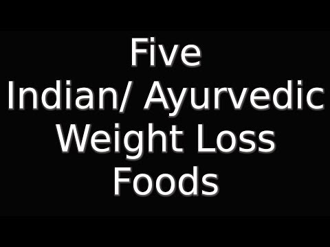 Indian Ayurvedic Weight Loss Foods