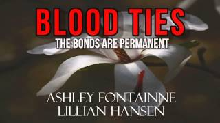 Blood Ties - The Bonds are Permanent