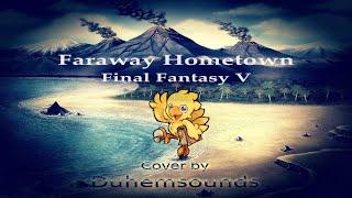 Faraway Hometown - Final Fantasy V (🐺: VGM Cover)