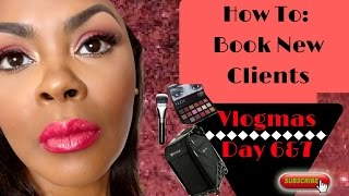 BOOK NEW CLIENTS In Makeup Artistry Part 2|#Vlogmas Day 6 & 7