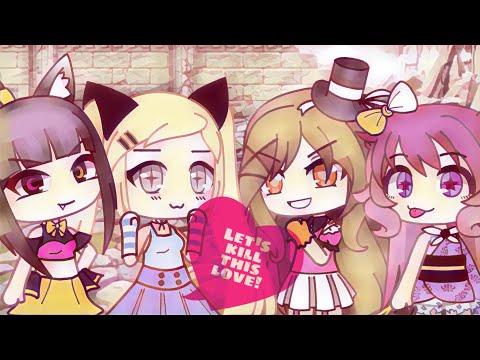 Download Kill This Love gacha life  !!!♡♡♡ Mp4 baru