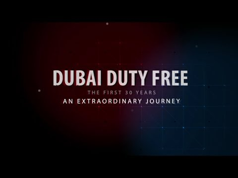 Dubai Duty Free: The First 30 years