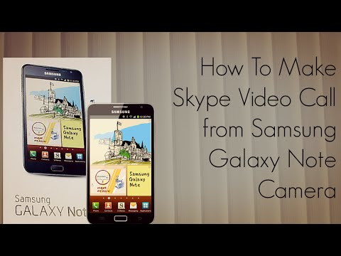 How to Make a Skype Video Call from Samsung Galaxy Note Camera