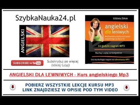 ANGIELSKI DLA LENIWYCH - Cz 1. Darmowe Lekcje Angielskiej Gramatyki Na Mp3.