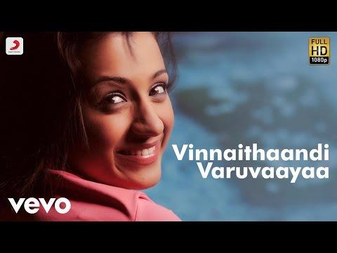 Vinnaithaandi Varuvaayaa - Title Track Tamil Lyric | A.R. Rahman | STR