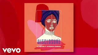Disclosure Ultimatum Audio Ft Fatoumata Diawara