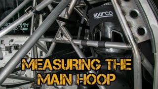 TFSS: How To Build A Time Attack Roll Cage - Measuring The Main Hoop