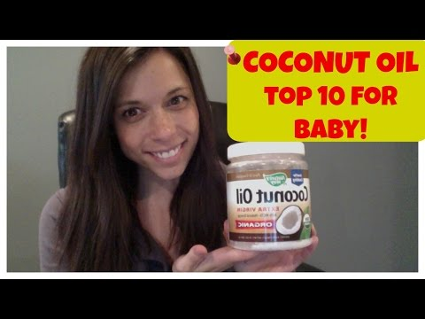 Coconut Oil - Top 10 Uses for Baby!