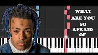 XXXTentacion - What are you so afraid of (Piano Tutorial)