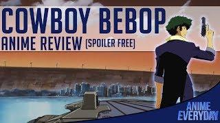 Cowboy Bebop Anime Review - AnimeEveryday Anime Reviews