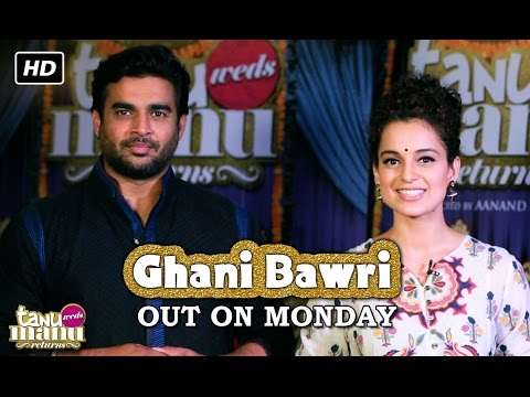Ghani Bawri Song Out On Monday | Tanu Weds Manu Returns