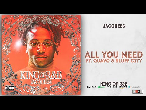 Download Jacquees - All You Need Ft. Quavo & Bluff City King of R&B Mp4 baru