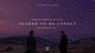 Martin Garrix & Dua Lipa - Scared To Be Lonely (Zonderling Remix)