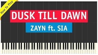 Zayn ft. Sia - Dusk Till Dawn - Piano Cover (How To Play Tutorial)