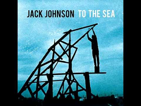 Jack Johnson - To The sea - Turn your love