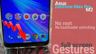 Enable Fullscreen Gestures On Asus Zenfone Max Pro M2 | No Root