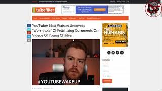 #WAKEUPYOUTUBE and Matt Watson's Misguided War Against YouTube