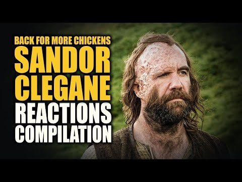 Game of Thrones BACK FOR MORE CHICKENS SANDOR CLEGANE Reactions Compilation