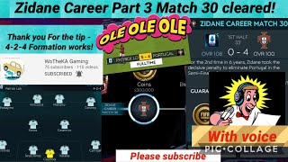 Fifa Mobile #275: [With Voice] Zidane Career Part 3 Match 30 cleared with 4-2-4 formation!!!!!!!