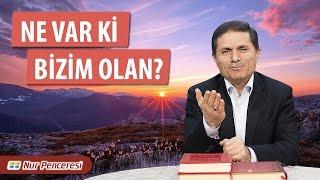 Dr. Ahmet Çolak - Ne Var ki Bizim Olan (Kısa)