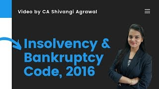 Insolvency & Bankruptcy Code, 2016 by CA Shivangi Agrawal